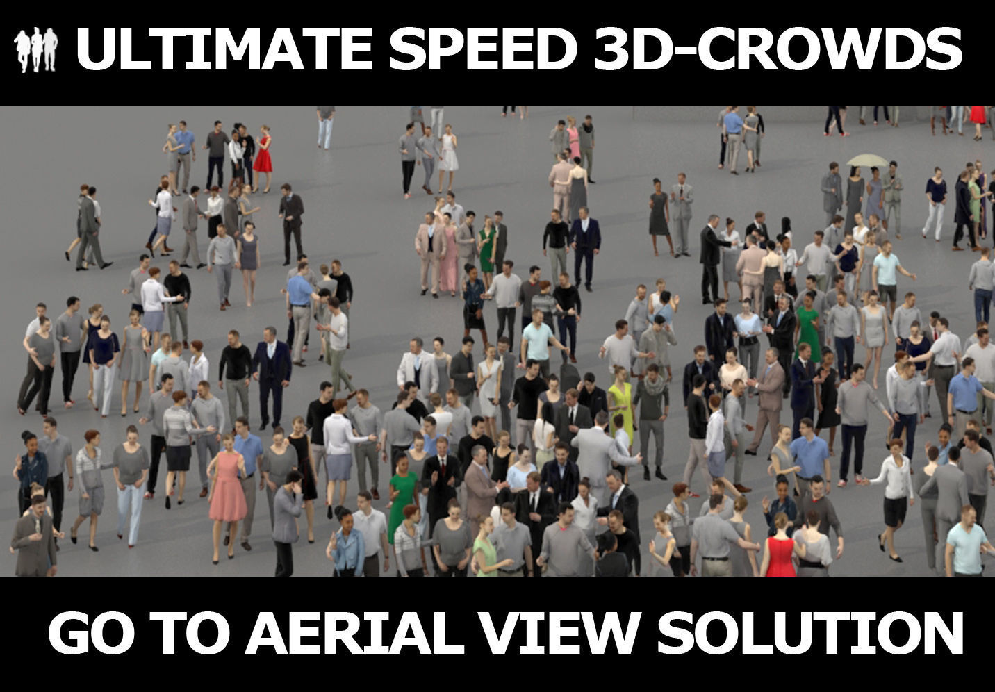 3D PEOPLE CROWDS- ULTIMATE SPEED SOLUTION