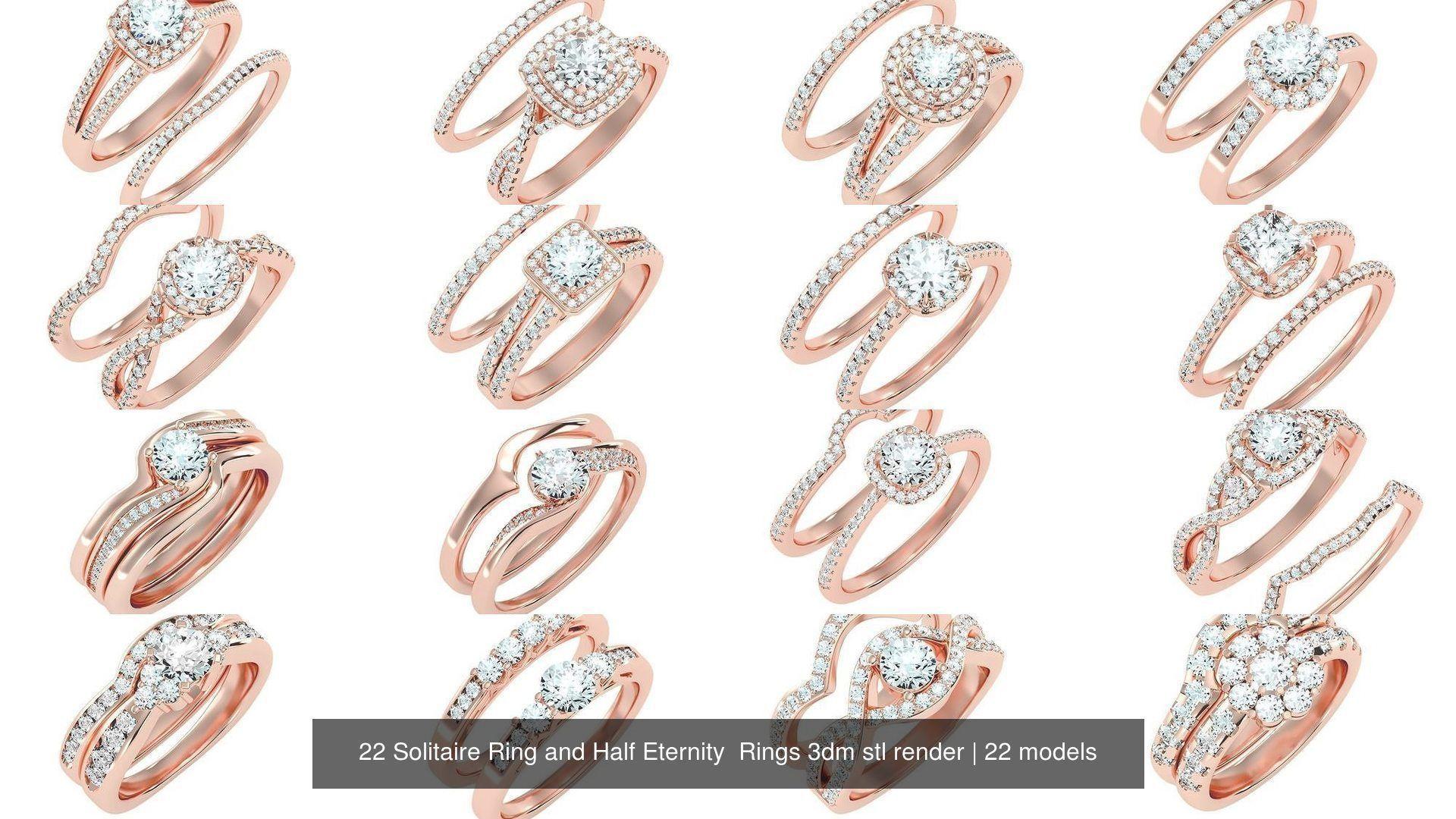 22 Solitaire Ring and Half Eternity  Rings 3dm stl render