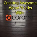 Creating Awesome Wood Shader With Corona
