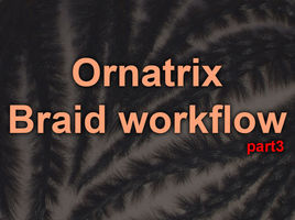 Ornatrix Maya. Clump modifier. Braid Guides and External Clump Strands. Moov physics and Lucid.