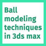 3Ds Max  -  Ball Modeling Tutorials